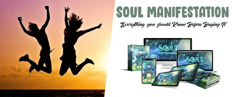 Soul Manifestation Full Review